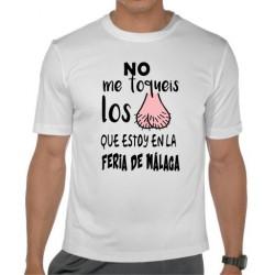 Camiseta  NO ME TOQUÉIS LOS HUEVOS estoy en la Feria de Malaga